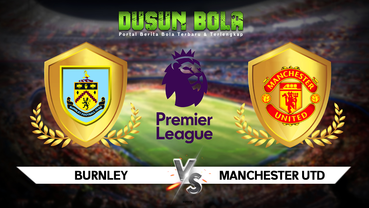 Prediksi Pertandingan Burnley vs Manchester United