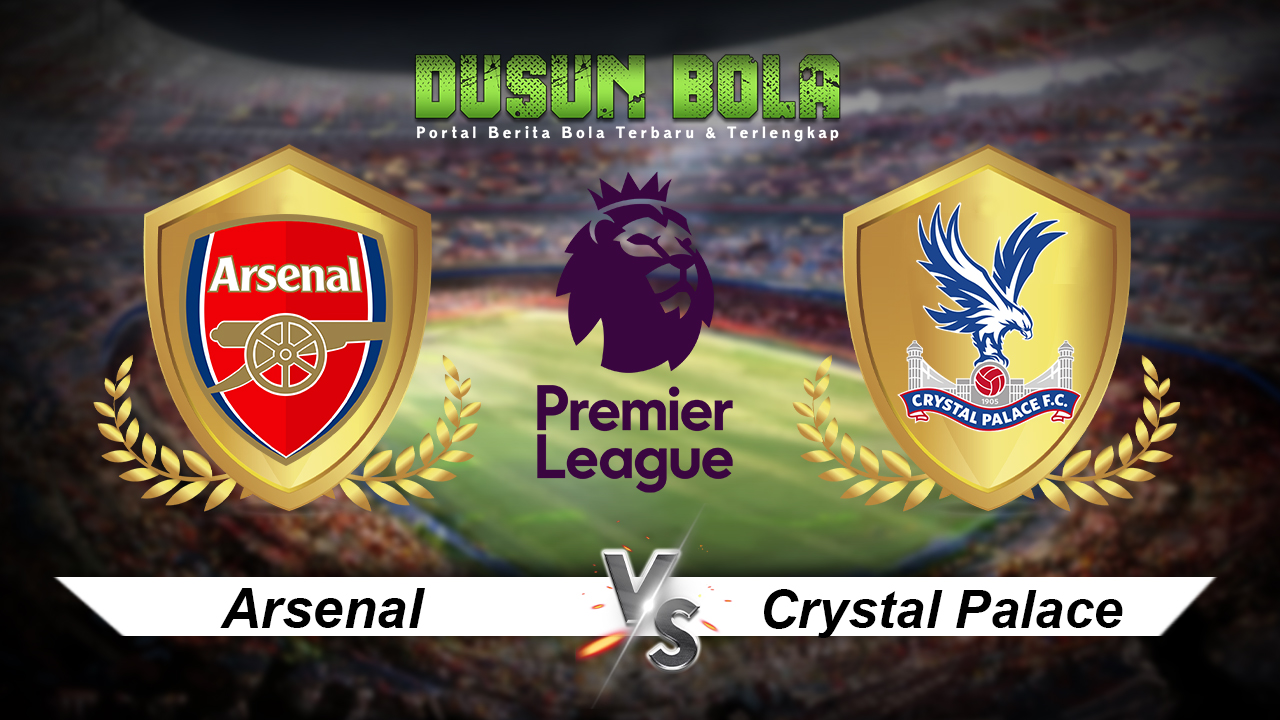 Prediksi Pertandingan Arsenal Vs Crystal Palace