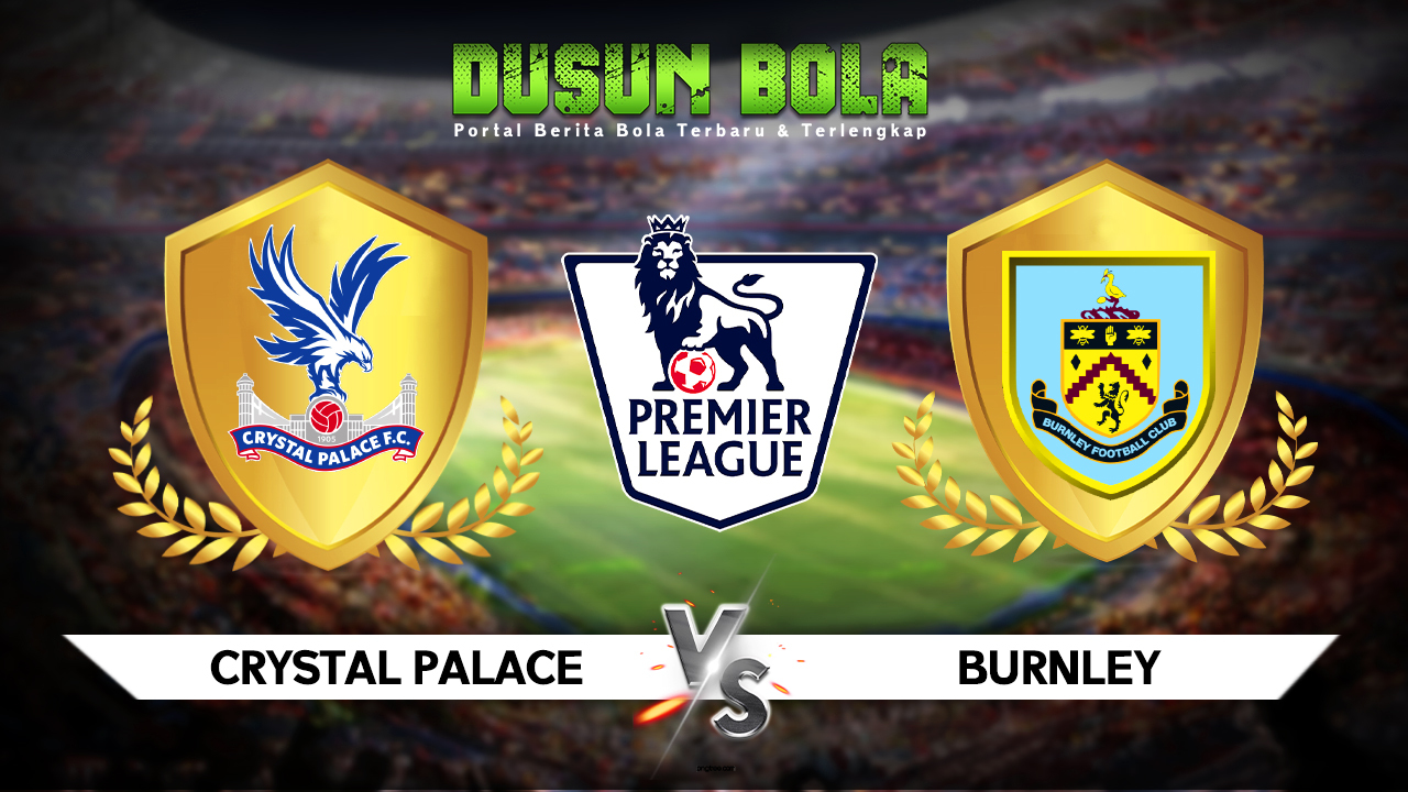 Prediksi Pertandingan Crystal Palace vs Burnley